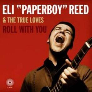 Eli 'Paperboy' Reed Roll With You.jpg